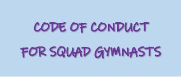 Squad gymnasts code of coduct